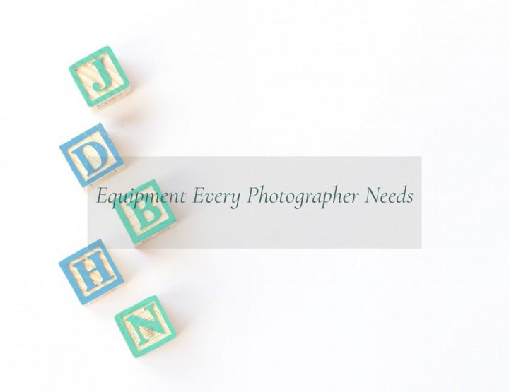 Equipment Every Photographer Needs