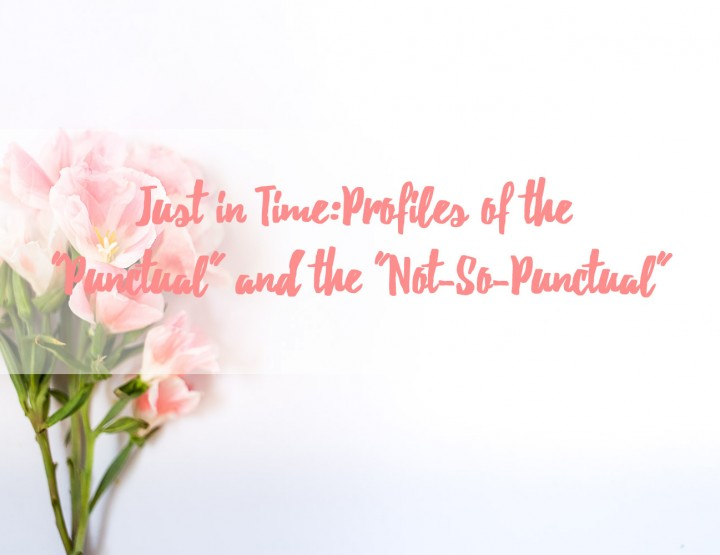 Just in Time - Profiles of the Punctual and the Not-So-Punctual